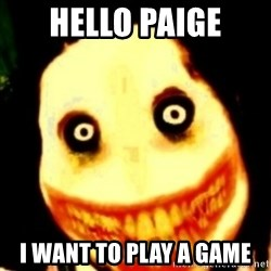 Tipical dream - HELLO PAIGE I WANT TO PLAY A GAME