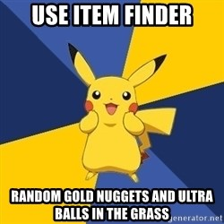 Pokemon Logic  - use item finder random gold nuggets and ultra balls in the grass