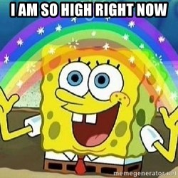 Imagination - I AM SO HIGH RIGHT NOW