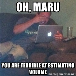 Meme Dad - Oh, Maru You are terrible at estimating volume