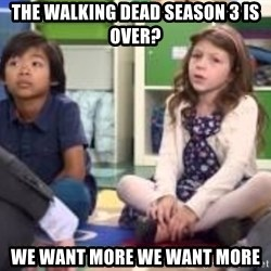 We want more we want more - The walking dead season 3 is over? we want more we want more