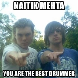 god of punk rock - naitik mehta you are the best drummer