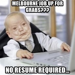 Working Babby - Melbourne job up for grabs??? no resume required...