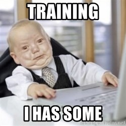 Working Babby - training i has some