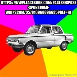 AdviceCar - https://www.facebook.com/pages/Expose-Sponsored-Whipscom/357816960896635?ref=hl