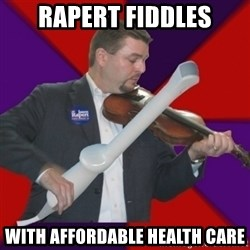 FiddlingRapert - rapert fiddles with affordable health care