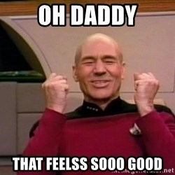 Jean Luc Picard Full of Win - No Text - oh daddy that feelss sooo good