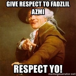 Joseph Ducreux - Give respect to Fadzlil Azmi respect yo!
