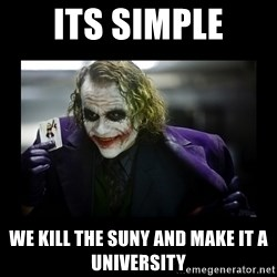 Kill Batman Joker - its simple we kill the suny and make it a university