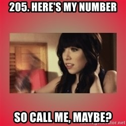 Call Me Maybe Girl - 205. here's my number So call me, maybe?