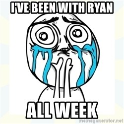 Cuteness overload - I've been with Ryan all week
