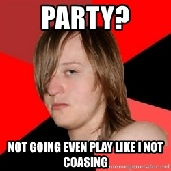 Bad Attitude Teen - party? not going even play like i not coasing