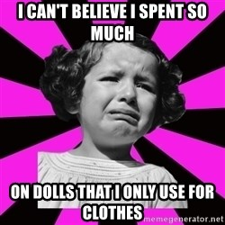 Doll People - I can't believe I spent so much on dolls that I only use for clothes