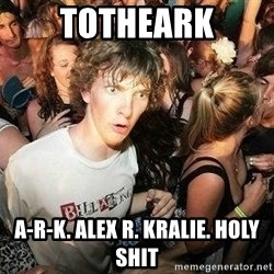 -Sudden Clarity Clarence - totheark a-r-k. alex r. kralie. holy shit