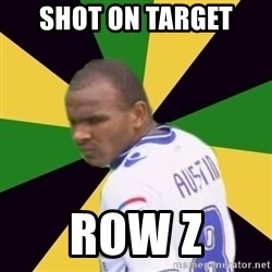 Rodolph Austin - shot on target row z