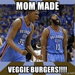 Durant & James Harden - MOm made veggie burgers!!!!