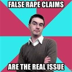 Privilege Denying Dude - false rape claims are the real issue