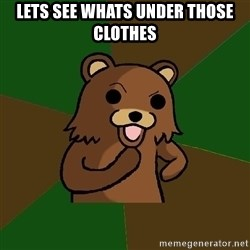 Pedobear - lets see whats under those clothes