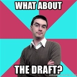 Privilege Denying Dude - what about the draft?