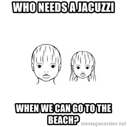The Purest People in the World - who needs a jacuzzi when we can go to the beach?