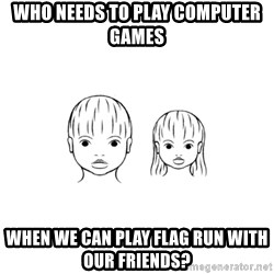 The Purest People in the World - who needs to play computer games when we can play flag run with our friends?
