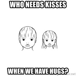 The Purest People in the World - who needs kisses when we have hugs?