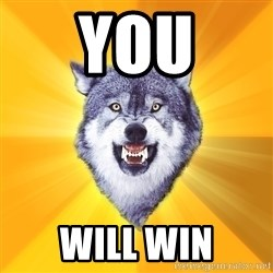 Courage Wolf - YOU WILL WIN