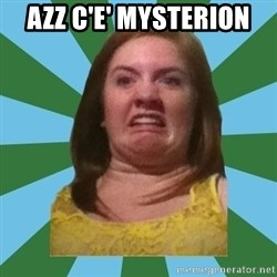 Disgusted Ginger - azz c'e' mysterion