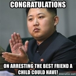 Kim Jong Un clapping - congratulations on arresting the best friend a child could have!