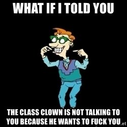 Drew Pickles: The Gayest Man In The World - what if i told you the class clown is not talking to you because he wants to fuck you