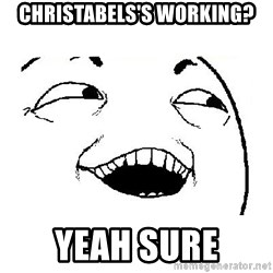 Yeah sure - christabels's working? yeah sure