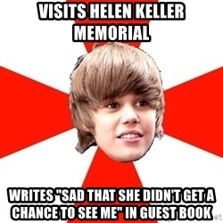 "Justin Bieber - VISITS HELEN KELLER MEMORIAL WRITES ""SAD that she didn't get a chance to see me"" in guest book"