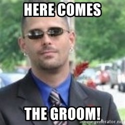 ButtHurt Sean - here comes the groom!