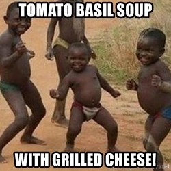 african children dancing - Tomato basil soup with Grilled Cheese!