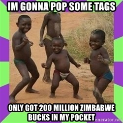 african kids dancing - im gonna pop some tags only got 200 million zimbabwe bucks in my pocket