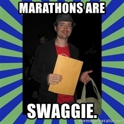 Swag fag chad costen - MARATHONS ARE SWAGGIE.