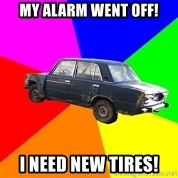 AdviceCar - my alarm went off! i need new tires!