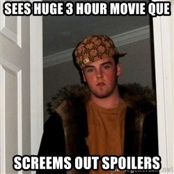 Scumbag Steve - sees huge 3 hour movie que screems out spoilers