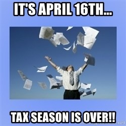 Throwing papers - It's April 16th... Tax season is over!!