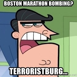 Dinkleberg - boston marathon bombing? terroristburg...