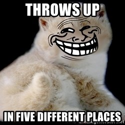 Trollcat - Throws up in five different places