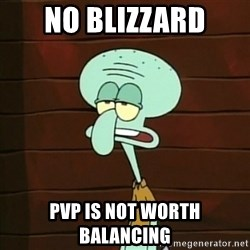 Not an Instrument - no blizzard pvp is not worth balancing