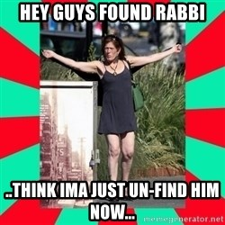 AMBER TROOCK DOWNTOWN EASTSIDE VANCOUVER - Hey Guys Found Rabbi ..think ima just un-find him now...