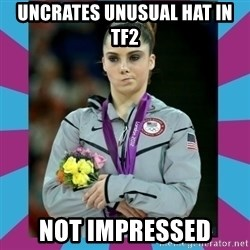 Makayla Maroney  - uncrates unusual hat in tf2 Not impressed