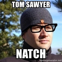 Hipster Reagan - tom sawyer natch