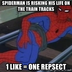 Spidey - SPIDERMAN IS RISKING HIS LIFE ON THE TRAIN TRACKS 1 LIKE = ONE REPSECT