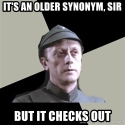 Piett - It's an older synonym, Sir But it checks out