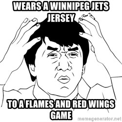 Jackie Chan Meme - Wears a Winnipeg Jets Jersey To a flames and red wings game