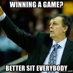 Kevin McFail Meme - winning a game? better sit everybody