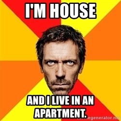 Diagnostic House - I'm house and I live in an apartment.